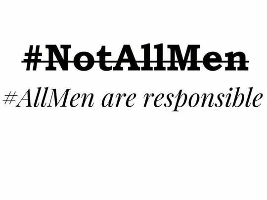 Reactions against hashtag #NotAllMen | Op-eds – Gulf News