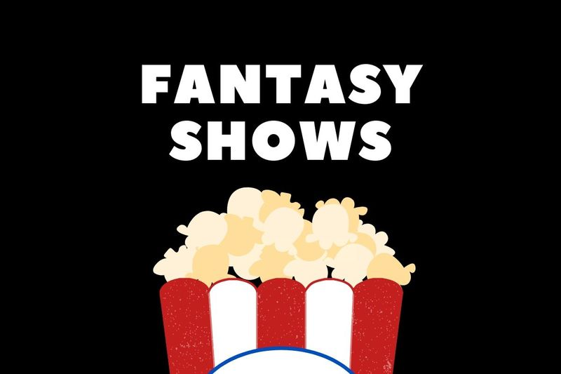 Fantasy shows