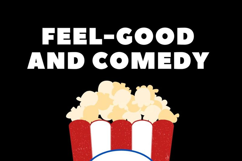 Feel-good and comedy shows