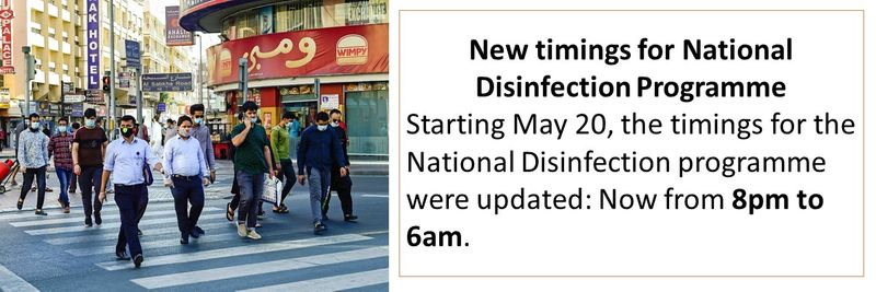 New timings for National Disinfection Programme Starting May 20, the timings for the National Disinfection programme were updated: Now from 8pm to 6am.