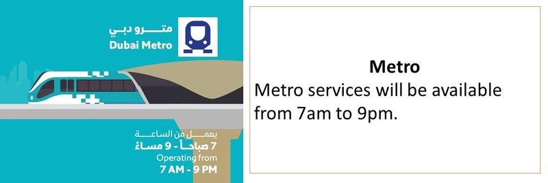 Metro services will be available from 7am to 9pm.