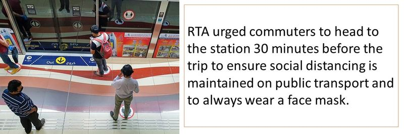 RTA urged commuters to head to the station 30 minutes before the trip to ensure social distancing is maintained on public transport and to always wear a face mask.