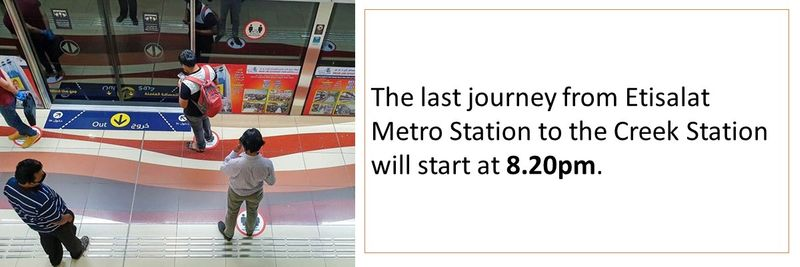 The last journey from Etisalat Metro Station to the Creek Station will start at 8.20pm.