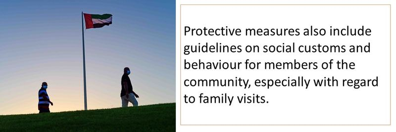 Protective measures also include guidelines on social customs and behaviour for members of the community, especially with regard to family visits.