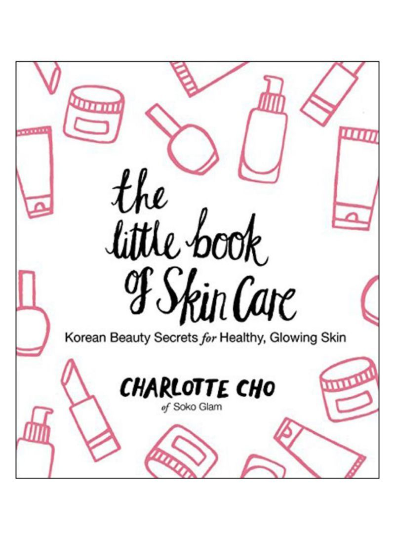 The Little Book of Skin Care: Korean Beauty Secrets