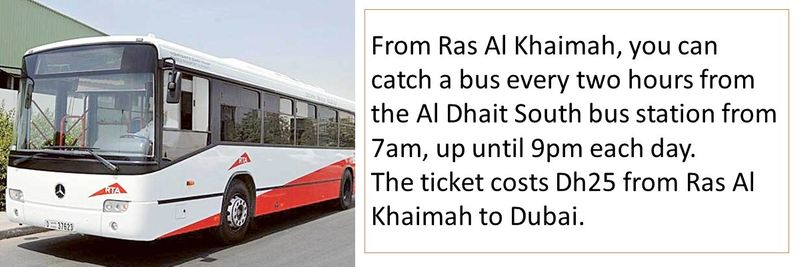 From Ras Al Khaimah, you can catch a bus every two hours from the Al Dhait South bus station from 7am, up until 9pm each day. The ticket costs Dh25 from Ras Al Khaimah to Dubai.