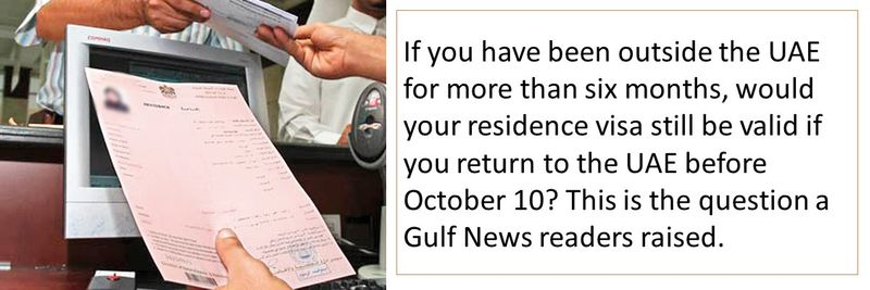 Outside the UAE for more than six months, would residence visa still be valid? October 10