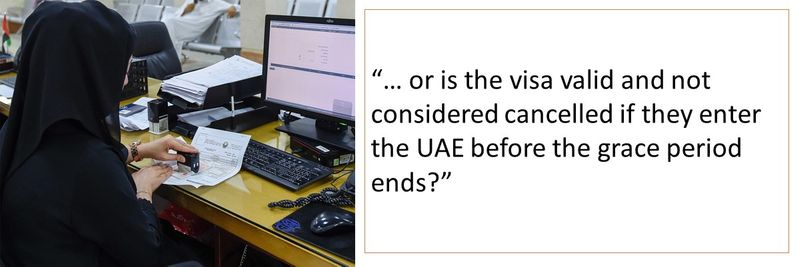 is visa valid or cancelled if they enter the UAE before the grace period ends