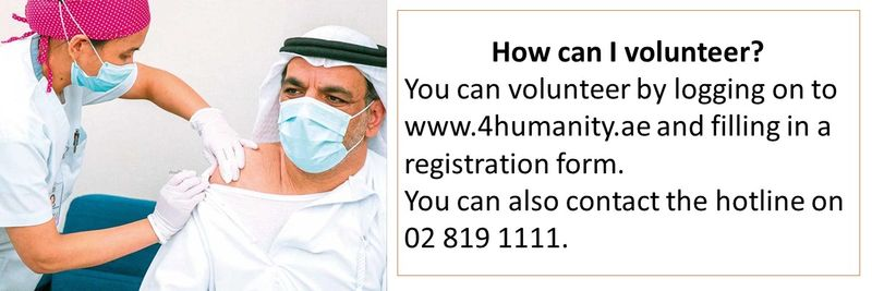 How can I volunteer? Visit www.4humanity.ae and fill registration form.Call 02 819 1111.