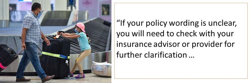 If your policy wording is unclear, check with insurance provider