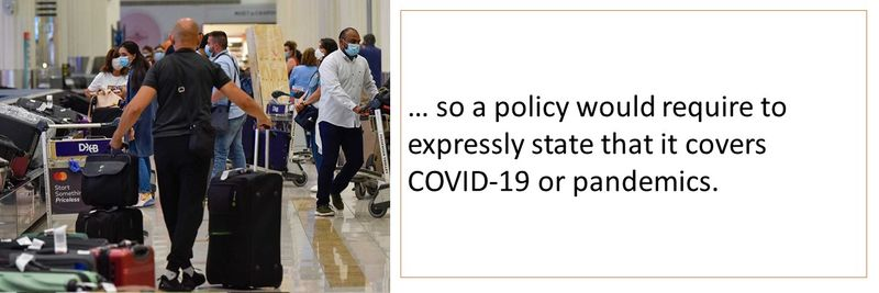 a policy would require to expressly state that it covers COVID-19 or pandemics.