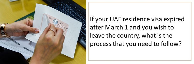 If your UAE residence visa expired after March 1 and you wish to leave the country, what process do you need to follow?