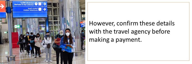 However, confirm these details with the travel agency before making a payment.