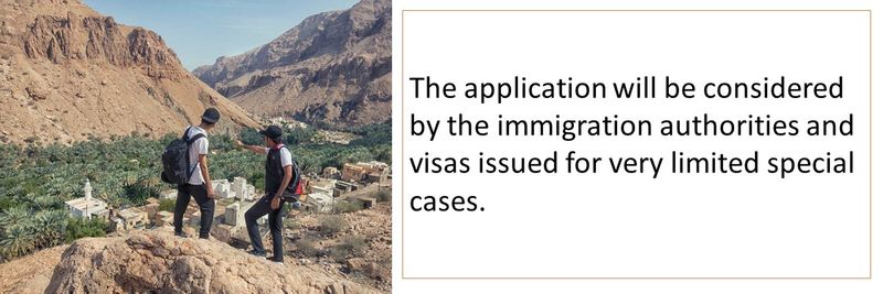 The application will be considered by the immigration authorities and visas issued for very limited special cases.