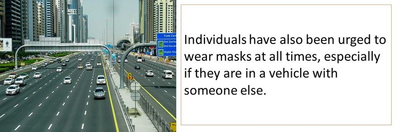 Individuals have also been urged to wear masks at all times, especially if they are in a vehicle with someone else.