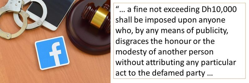 """""""… a fine not exceeding Dh10,000 shall be imposed upon anyone who, by any means of publicity, disgraces the honour or the modesty of another person without attributing any particular act to the defamed party …"""