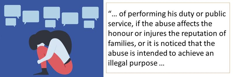"""""""… of performing his duty or public service, if the abuse affects the honour or injures the reputation of families, or it is noticed that the abuse is intended to achieve an illegal purpose …"""