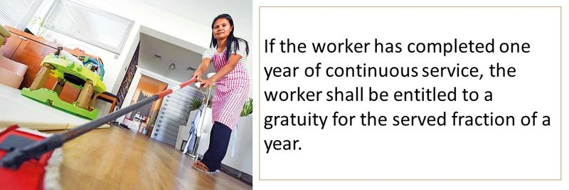If the worker has completed one year of continuous service, the worker shall be entitled to a gratuity for the served fraction of a year.