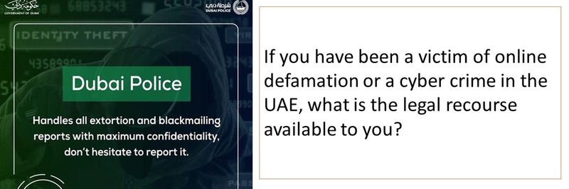 If you have been a victim of online defamation or a cyber crime in the UAE, what is the legal recourse available to you?