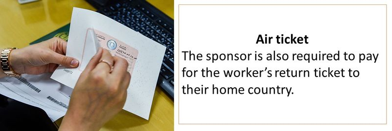 The sponsor is also required to pay for the worker's return ticket to their home country.