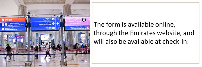 The form is available online, through the Emirates website, and will also be available at check-in.