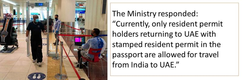 Currently, only resident permit holders returning to UAE with stamped resident permit in the passport are allowed for travel from India to UAE