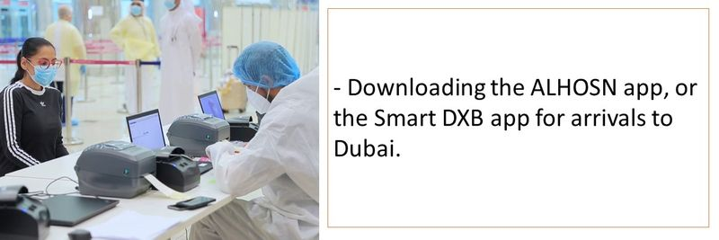 Downloading the ALHOSN app, or the Smart DXB app for arrivals to Dubai.