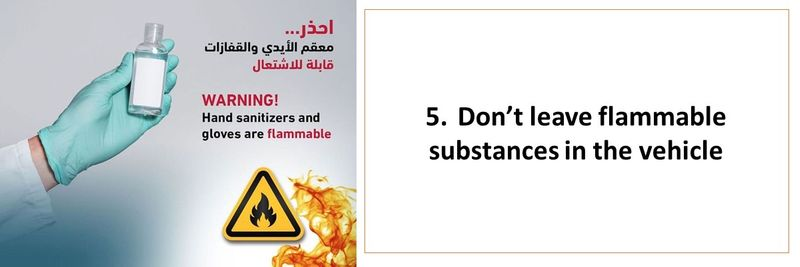 5.	Don't leave flammable substances in the vehicle