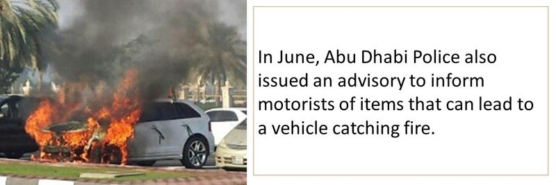 Abu Dhabi Police also issued an advisory to inform motorists of items that can lead to a vehicle catching fire.