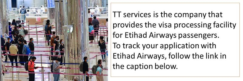 TT services is the company that provides the visa processing facility for Etihad Airways