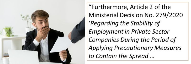 """Furthermore, Article 2 of the Ministerial Decision No. 279/2020 'Regarding the Stability of Employment in Private Sector Companies During the Period of Applying Precautionary Measures to Contain the Spread …"