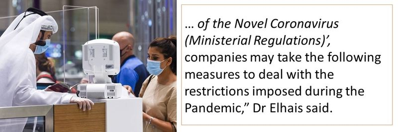 of the Novel Coronavirus (Ministerial Regulations)', companies may take the following measures to deal with the restrictions imposed during the Pandemic.
