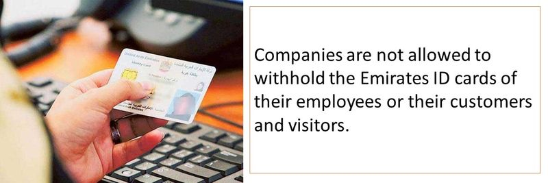 Companies are not allowed to withhold the Emirates ID cards of their employees or their customers and visitors.