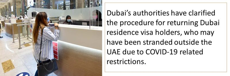 Dubai's authorities have clarified the procedure for returning Dubai residence visa holders, who may have been stranded outside the UAE due to COVID-19 related restrictions.