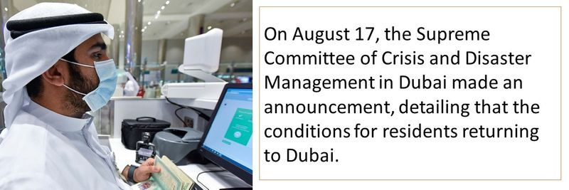 On August 17, the Supreme Committee of Crisis and Disaster Management in Dubai made an announcement, detailing that the conditions for residents returning to Dubai.