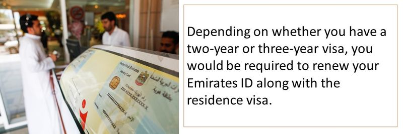 You would be required to renew your Emirates ID along with the residence visa.