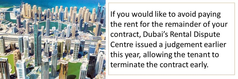 Dubai's Rental Dispute Centre issued a judgement earlier this year, allowing the tenant to terminate the contract early.