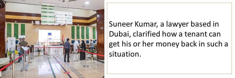 Suneer Kumar, a lawyer based in Dubai, clarified how a tenant can get his or her money back in such a situation.