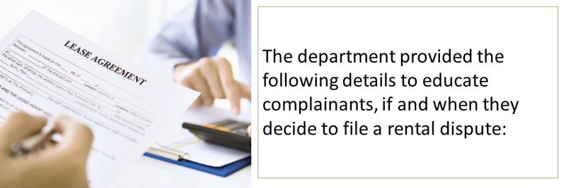 The department provided the following details to educate complainants, if and when they decide to file a rental dispute