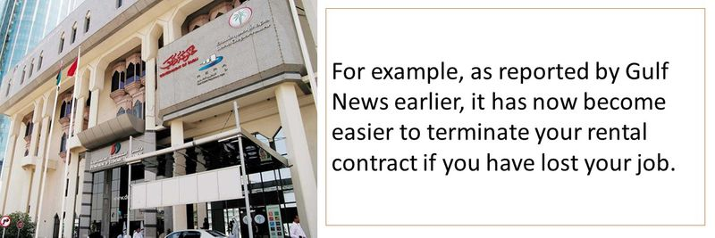 as reported by Gulf News earlier, it has now become easier to terminate your rental contract if you have lost your job.