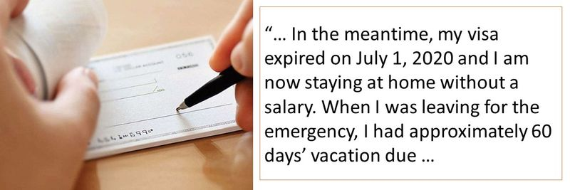 In the meantime, my visa expired on July 1, 2020 and I am now staying at home without a salary. When I was leaving for the emergency, I had approximately 60 days' vacation due