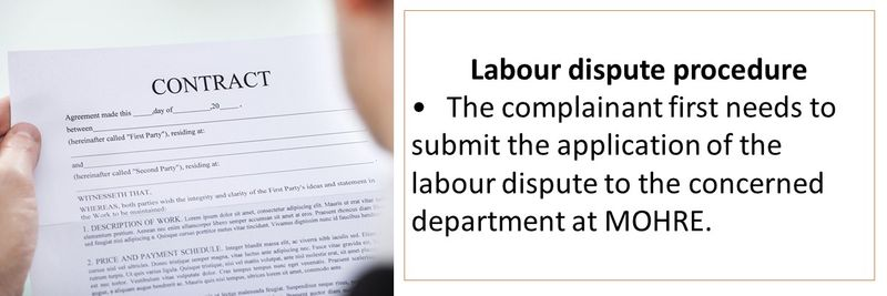 Labour dispute procedure •The complainant first needs to submit the application of the labour dispute to the concerned department at MOHRE.