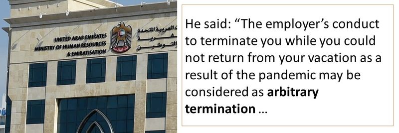 The employer's conduct to terminate you while you could not return from your vacation as a result of the pandemic may be considered as arbitrary termination