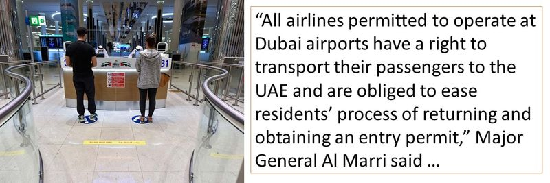 All airlines permitted to operate at Dubai airports have a right to transport their passengers to the UAE and are obliged to ease residents' process of returning and obtaining an entry permit