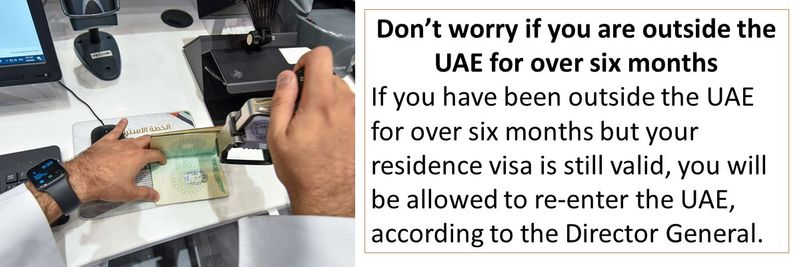 Don't worry if you are outside the UAE for over six months