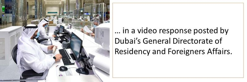 in a video response posted by Dubai's General Directorate of Residency and Foreigners Affairs