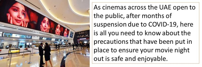 As cinemas across the UAE open to the public, after months of suspension due to COVID-19, here is all you need to know about the precautions that have been put in place to ensure your movie night out is safe and enjoyable.