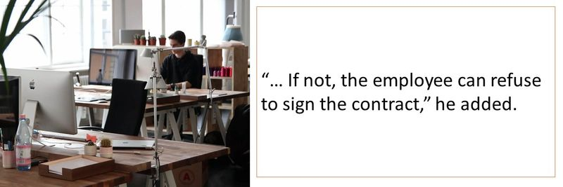 If not, the employee can refuse to sign the contract