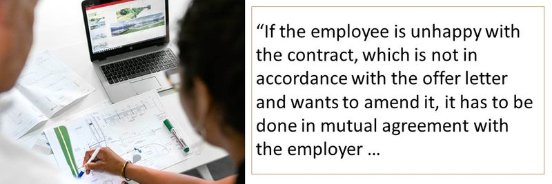 If the employee is unhappy with the contract, which is not in accordance with the offer letter and wants to amend it