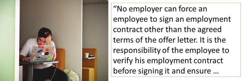 No employer can force an employee to sign an employment contract other than the agreed terms of the offer letter